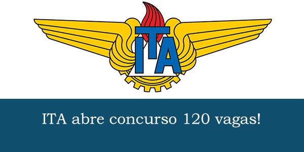 ITA abre concurso para contratação de 120 vagas!