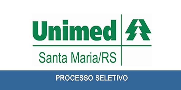 Unimed abre processo seletivo em Santa Maria – RS