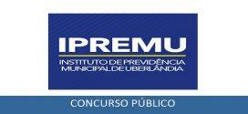 Concurso IPREMU Uberlândia: inscrições abertas para 18 vagas