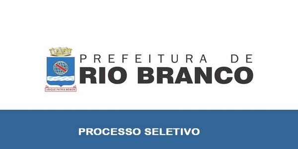 Prefeitura de Rio Branco – AC abre processo seletivo 2020