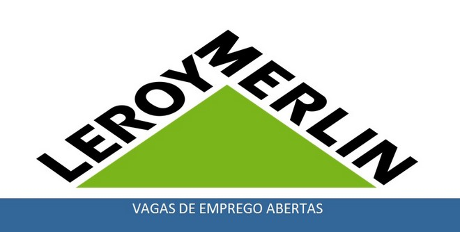 Leroy Merlin abre novas vagas de emprego