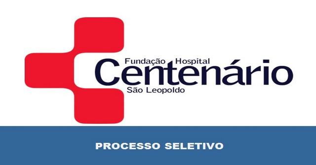 Hospital Centenário em São Leopoldo – RS abre 105 vagas para Processo Seletivo