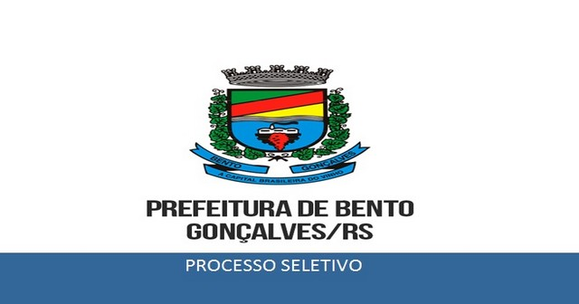 Processo Seletivo Prefeitura de Bento Gonçalves – RS