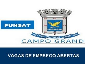 Confira as Vagas de emprego abertas Hoje pelo funsat em Campo Grande