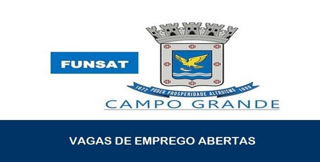 Vagas de emprego são abertas pela Funsat em Campo Grande
