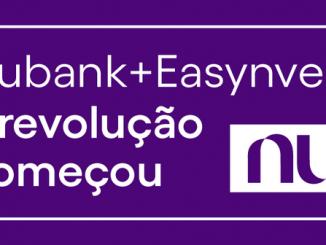 Nubank inicia integração e parceria com Easynvest Investimento Management