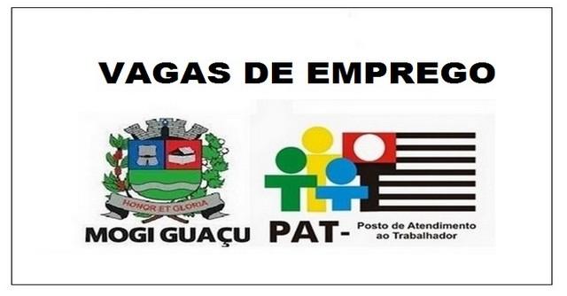 Vagas de emprego são anunciadas hoje pelo PAT em Mogi Guaçu. Confira!